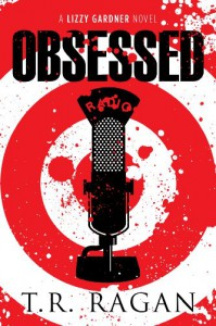 Obsessed (The Lizzy Gardner Series) - T.R. Ragan