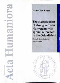 The classification of strong verbs in Norwegian with special reference to the Oslo dialect: A study in inflectional morphology (Paperback) - Hans-Olav Enger