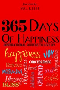 365 Days of Happiness: Inspirational Quotes to Live By - Various, Keefe,  M.G., Gounod,  Jill, Falls,  Jackson