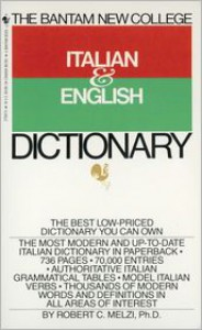 Bantam New College Italian/English Dictionary - Robert C. Melzi
