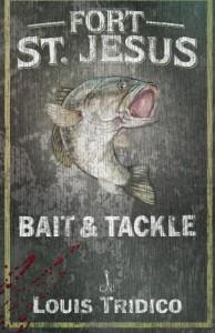 Fort St. Jesus Bait & Tackle - Louis Tridico