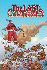 The Last Christmas - Gerry Duggan, Brian Posehn, Rick Remender