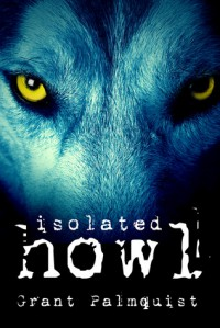 Isolated Howl: A Short Story - Grant Palmquist