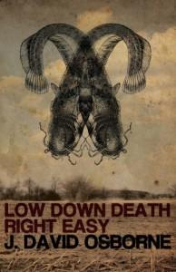 Low Down Death Right Easy - J. David Osborne