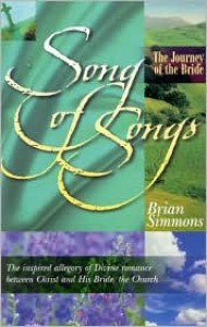 Song of Songs: The Journey of the Bride - Brian Simmons