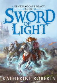 Sword of Light - Katherine Roberts