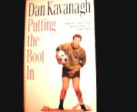 Putting the Boot In - Dan Kavanagh