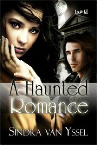 A Haunted Romance - Sindra van Yssel