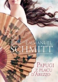 Papugi z placu d'Arezzo - Łukasz Müller, Éric-Emmanuel Schmitt