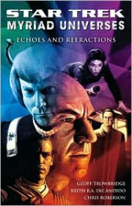 Echoes and Refractions - Keith R.A. DeCandido, Geoff Trowbridge, Chris Roberson