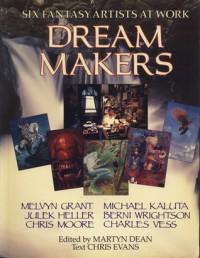 Dream Makers: Six Fantasy Artists at Work - Christopher Evans, Marlyn Dean