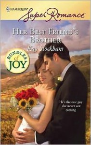 Her Best Friend's Brother - Kay Stockham