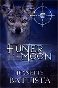 Hunter Moon (Volume 4 of the Moon Series) - Jeanette Battista