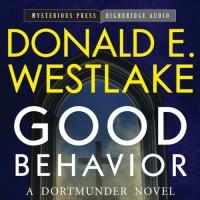 Good Behavior: A Dortmunder Novel, Book 6 - Donald E Westlake