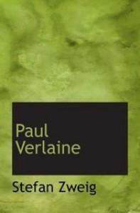Paul Verlaine - Stefan Zweig