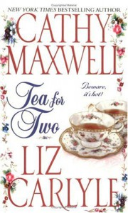 Tea for Two - Cathy Maxwell, Liz Carlyle