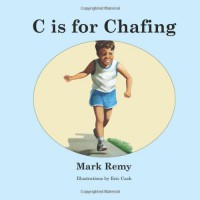 C is for Chafing - Mark Remy
