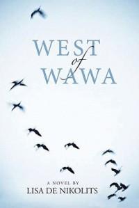 West of Wawa - Lisa de Nikolits