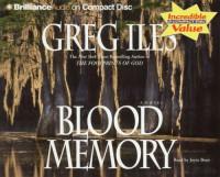 Blood Memory - Greg Iles