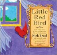 Little Red Bird - Nick Bruel
