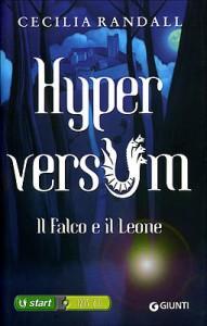 Hyperversum. Il falco e il leone - Cecilia Randall