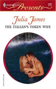 The Italian's Token Wife (Harlequin Presents) - Julia James