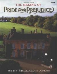The Making of Pride and Prejudice (BBC) - Sue Birtwistle, Sue Conklin, Susie Conklin