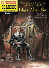 Classics Illustrated Deluxe #10: The Murders in the Rue Morgue, and Other Tales - Edgar Allan Poe, Jean-David Morvan, Yishan Li, Wang Peng