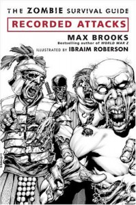 The Zombie Survival Guide: Recorded Attacks - Max Brooks, Ibraim Roberson