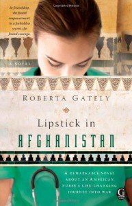 Lipstick in Afghanistan - Roberta Gately