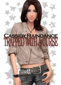 Trapped with a Curse: A Short Story - Cassidy Raindance