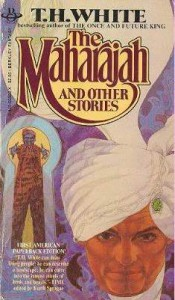 The Maharajah & Other Stories - T.H. White