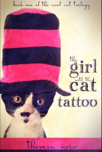 The Girl With the Cat Tattoo (Cool Cat Trilogy, #1) - Theresa Weir