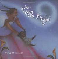 Little Night - Yuyi Morales