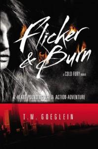 Flicker & Burn - T.M. Goeglein
