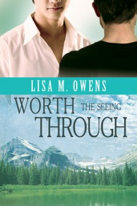 Worth the Seeing Through - Lisa M. Owens