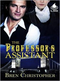 The Professor's Assistant - Bren Christopher