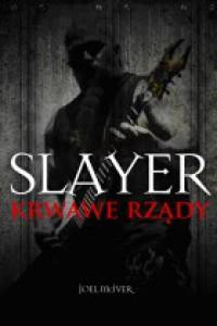 Slayer Krwawe Rządy - Joel McIver