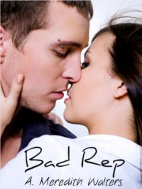 Bad Rep - A. Meredith Walters