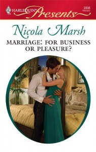 Marriage: For Business or Pleasure? (Harlequin Presents, #2898) - Nicola Marsh