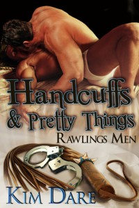 Handcuffs and Pretty Things - Kim Dare