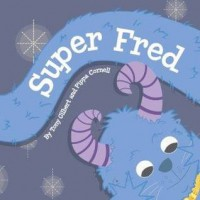 Super Fred - Tony  Gilbert, Pippa Cornell