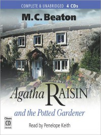 Agatha Raisin and the Potted Gardener (Agatha Raisin, #3) - M.C. Beaton