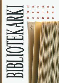 Bibliotekarki - Teresa Monika Rudzka