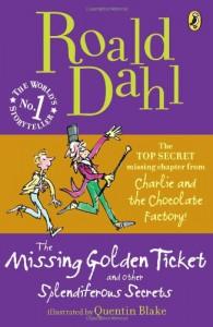 The Missing Golden Ticket and Other Splendiferous Secrets - Quentin Blake, Roald Dahl