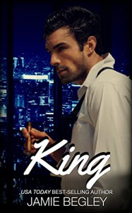 King (The VIP Room Book 3) - Jamie Begley