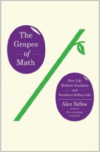 The Grapes of Math: How Life Reflects Numbers and Numbers Reflect Life - Alex Bellos