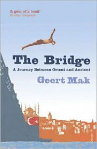 The Bridge: A Journey Between Orient and Occident - Geert Mak,  Sam Garrett (Translator)