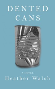 Dented Cans - Heather Walsh