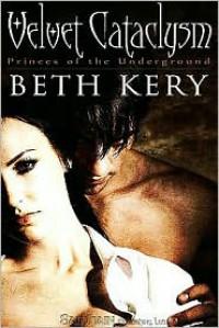 Velvet Cataclysm  - Beth Kery